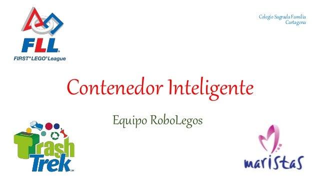 Contenedor Inteligente Equipo RoboLegos Colegio Sagrada Familia Cartagena