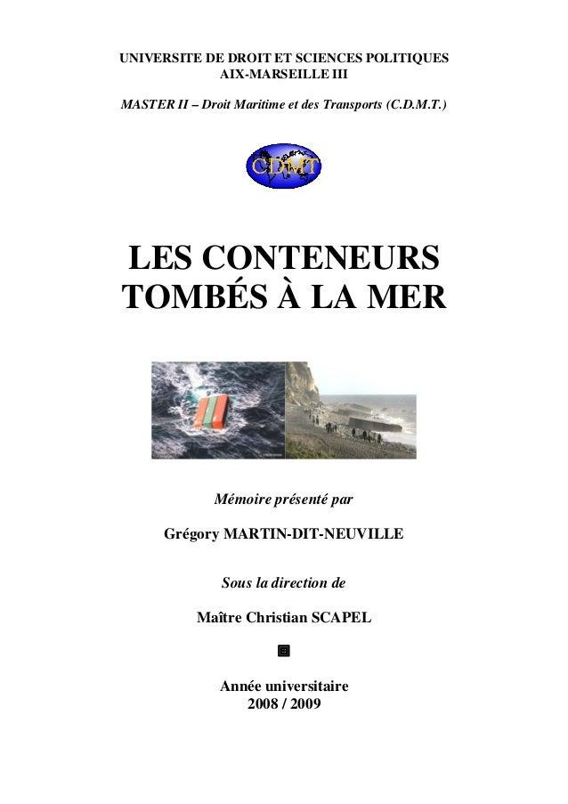 UNIVERSITE DE DROIT ET SCIENCES POLITIQUES AIX-MARSEILLE III MASTER II – Droit Maritime et des Transports (C.D.M.T.) LES C...