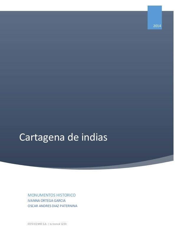 Cartagena de indias 2014 MONUMENTOS HISTORICO IVANNA ORTEGA GARCIA OSCAR ANDRES DIAZ PATERNINA ESTO ES MIO S.A.   la tronc...