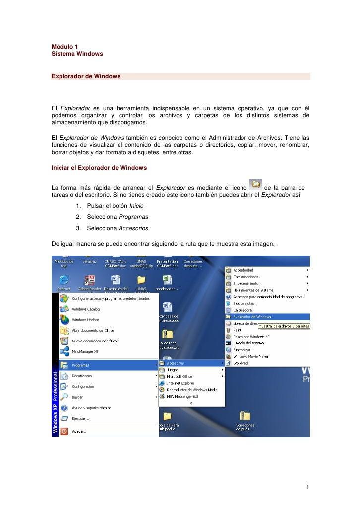Módulo 1Sistema WindowsExplorador de WindowsEl Explorador es una herramienta indispensable en un sistema operativo, ya que...
