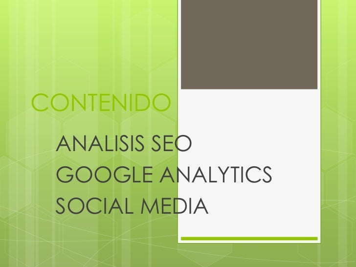 CONTENIDO ANALISIS SEO GOOGLE ANALYTICS SOCIAL MEDIA