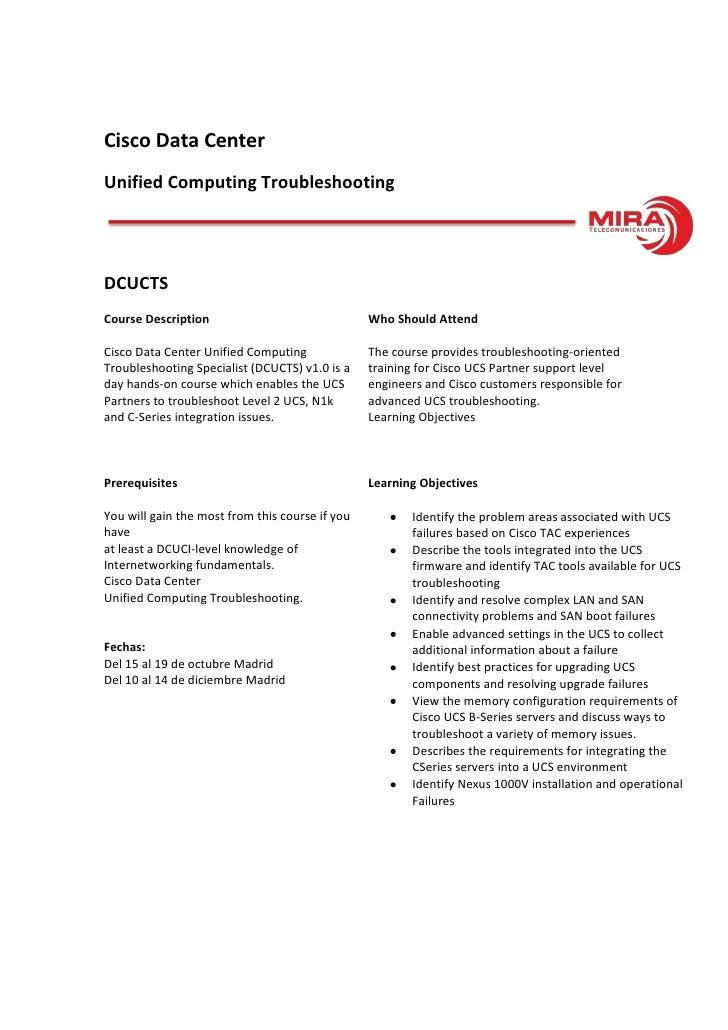 Cisco Data CenterUnified Computing TroubleshootingDCUCTSCourse Description                               Who Should Attend...