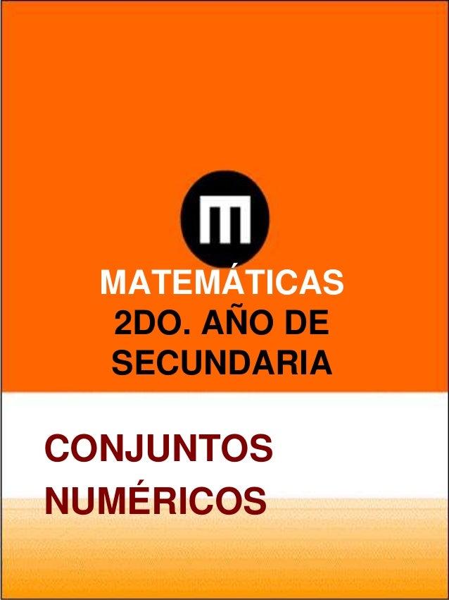 MATEMÁTICAS   2DO. AÑO DE  SECUNDARIACONJUNTOSNUMÉRICOS