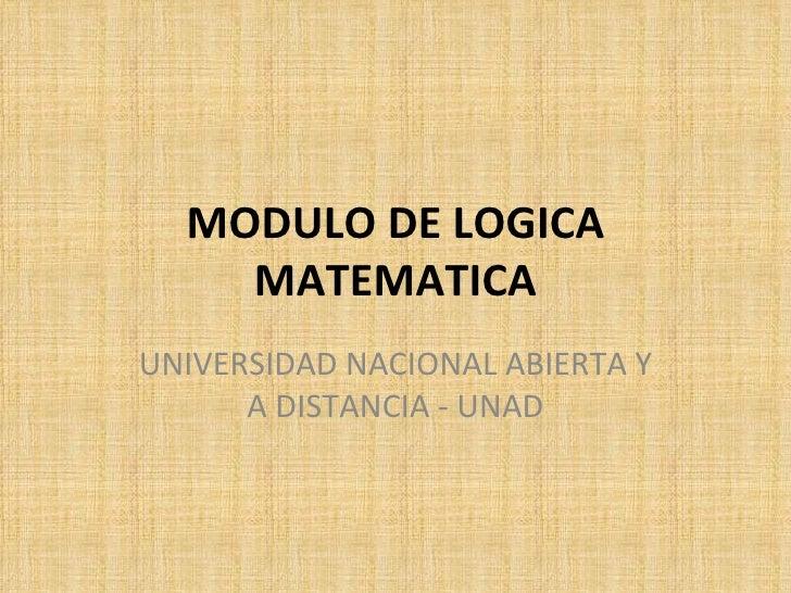MODULO DE LOGICA MATEMATICA UNIVERSIDAD NACIONAL ABIERTA Y A DISTANCIA - UNAD
