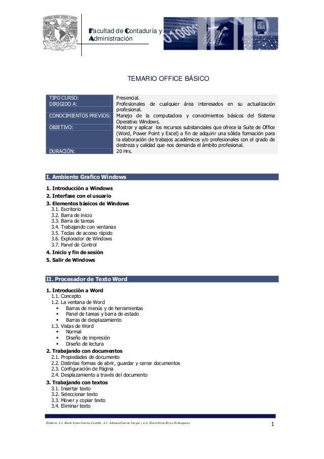 Facultad de Contaduría y Administración TEMARIO OFFICE BÁSICO TIPO CURSO: Presencial. DIRIGIDO A: Profesionales de cualqui...