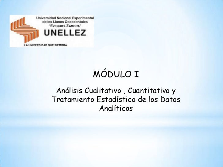 MÓDULO I Análisis Cualitativo , Cuantitativo yTratamiento Estadístico de los Datos              Analíticos