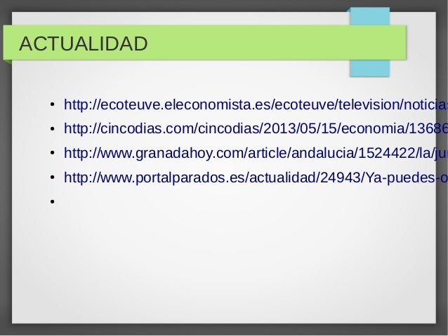 ACTUALIDAD ●  http://ecoteuve.eleconomista.es/ecoteuve/television/noticias  ●  http://cincodias.com/cincodias/2013/05/15/e...