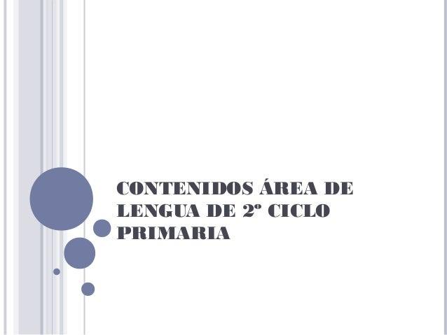 CONTENIDOS ÁREA DE LENGUA DE 2º CICLO PRIMARIA