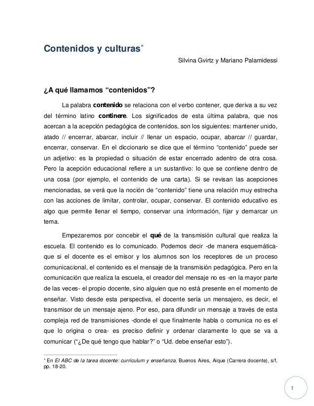 """1 Contenidos y culturas Silvina Gvirtz y Mariano Palamidessi ¿A qué llamamos """"contenidos""""? La palabra contenido se relaci..."""