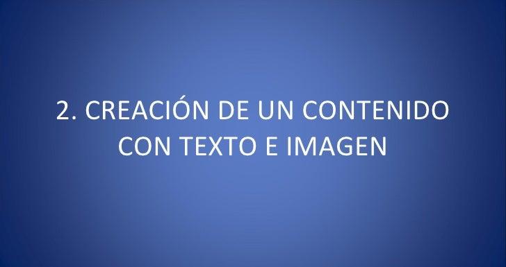 2. CREACIÓN DE UN CONTENIDO CON TEXTO E IMAGEN