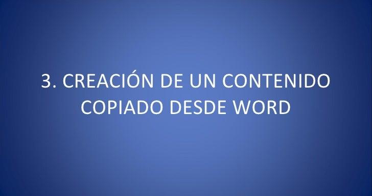 3. CREACIÓN DE UN CONTENIDO COPIADO DESDE WORD