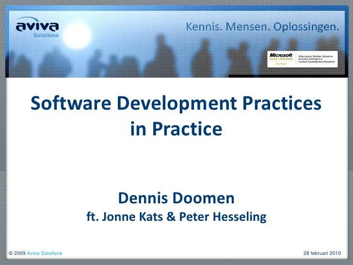 Dennis Doomenft. Jonne Kats & Peter Hesseling<br />Software Development Practices in Practice<br />