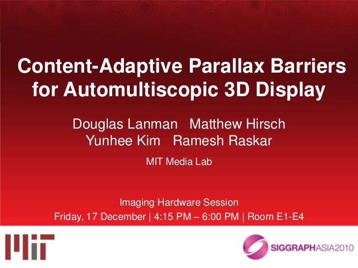 HR3D: Content Adaptive Parallax Barriers