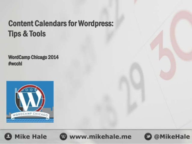 Content Calendars for Wordpress: Tips & Tools WordCamp Chicago 2014 #wcchi