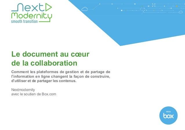 With Le document au cœur de la collaboration Comment les plateformes de gestion et de partage de l'information en ligne ch...
