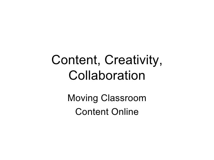 Content, Creativity, Collaboration Moving Classroom Content Online