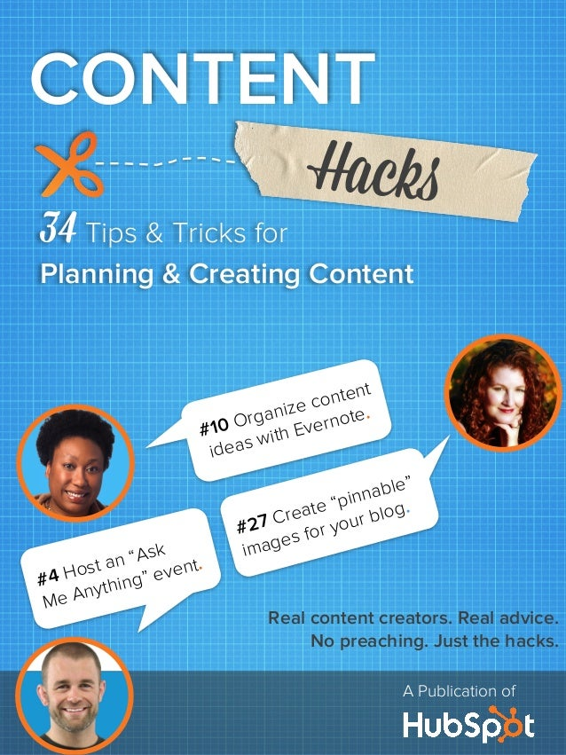 "A Publication of 34 Tips & Tricks for Planning & Creating Content CONTENT Hacks #4 Host an ""Ask Me Anything"" event. #27 Cr..."