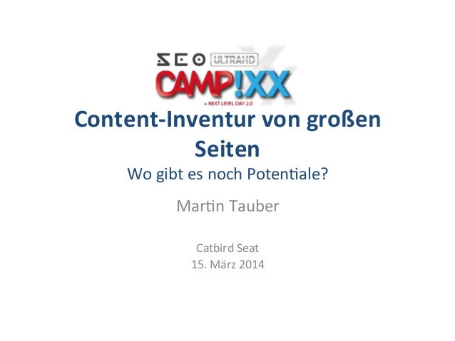Content-‐Inventur  von  großen   Seiten   Wo  gibt  es  noch  Poten.ale?   Mar.n  Tauber      Cat...