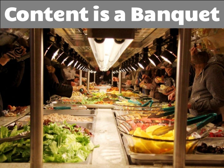 Content is a Banquet