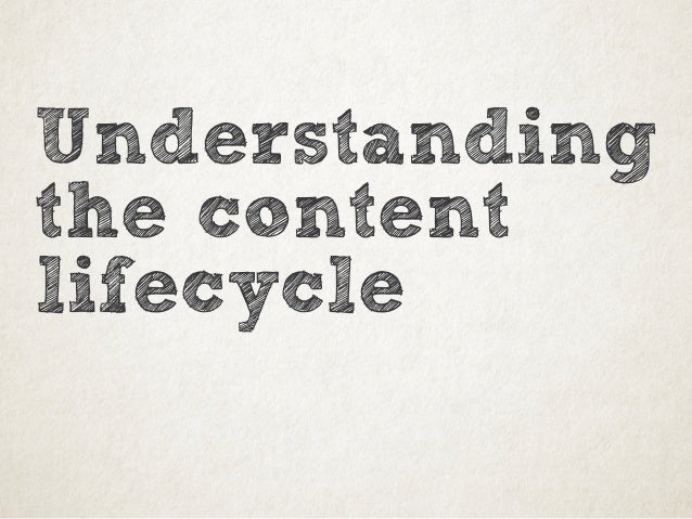 Understanding the content lifecycle