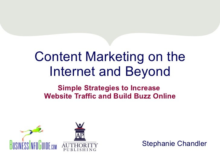 Content Marketing on the Internet and Beyond Simple Strategies to Increase  Website Traffic and Build Buzz Online Stephani...