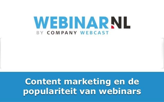 Content marketing en depopulariteit van webinars      Vrijblijvend advies? Bel gratis 0800-WEBINAR