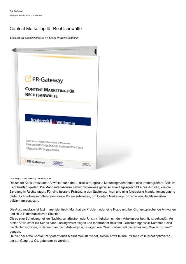 Typ: Fachartikel Kategorie: Politik | Recht | Gesellschaft Content Marketing für Rechtsanwälte Erfolgreiches Kanzleimarket...