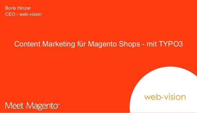 Boris Hinzer CEO / web-vision Content Marketing für Magento Shops - mit TYPO3 web-vision