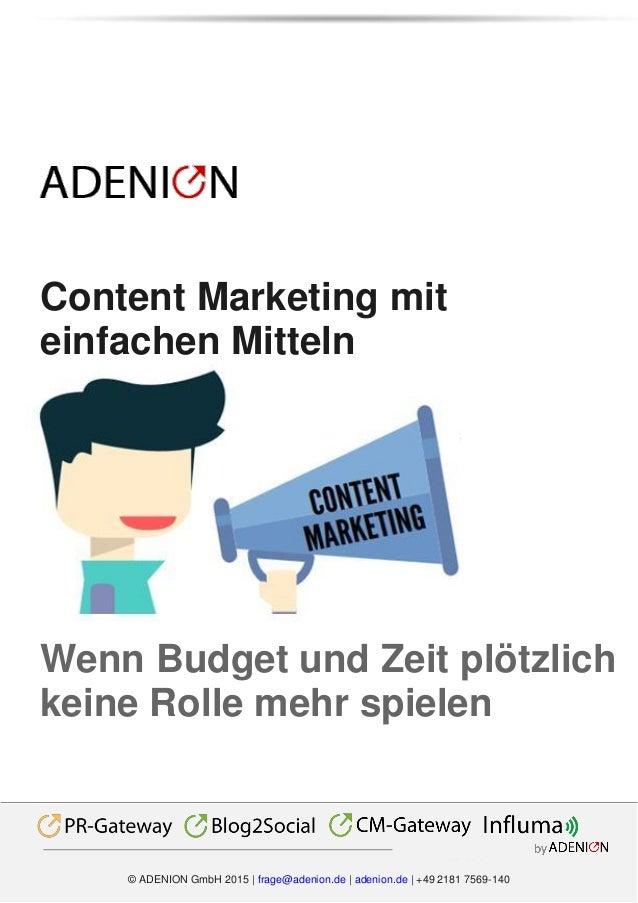 Multichannel by © ADENION GmbH 2015 | frage@adenion.de | adenion.de | +49 2181 7569-140 Content Marketing mit einfachen Mi...