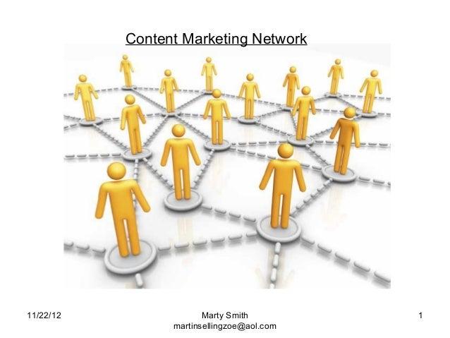 Content Marketing Network11/22/12                Marty Smith         1                 martinsellingzoe@aol.com