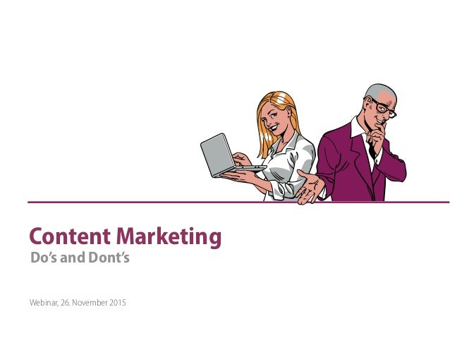Content Marketing Webinar, 26. November 2015 Do's and Dont's
