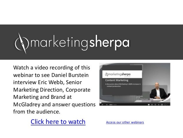 WatchavideorecordingofthiswebinartoseeDanielBursteininterviewEricWebb,SeniorMarketingDirection,Corporate...