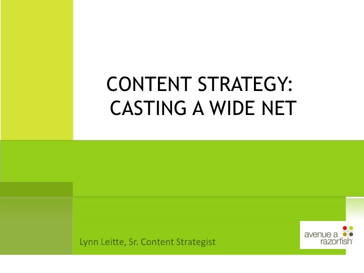 CONTENT STRATEGY:  CASTING A WIDE NET