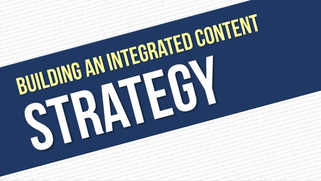 Building an Integrated Content Strategy