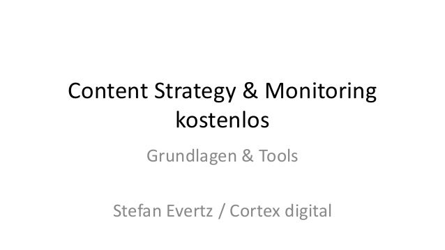 Content Strategy & Monitoring kostenlos Grundlagen & Tools Stefan Evertz / Cortex digital