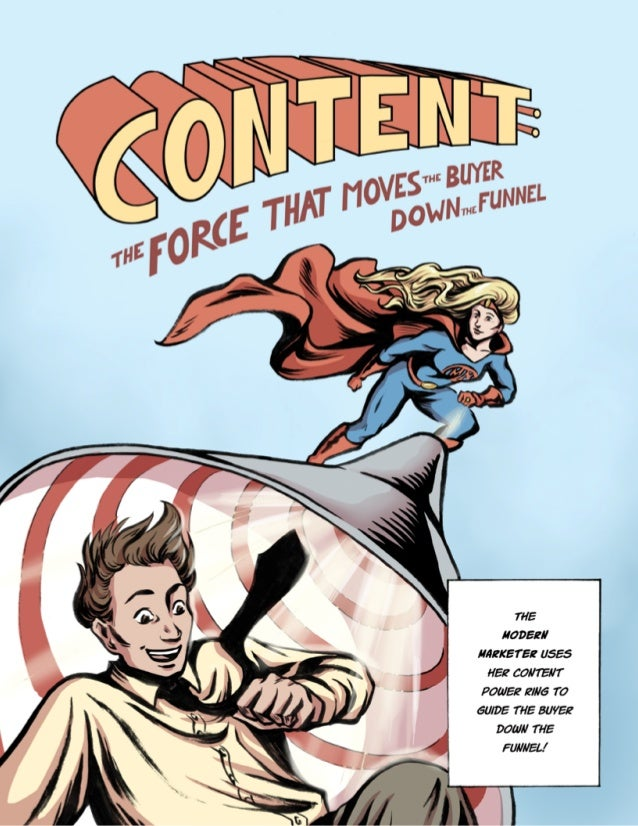 Content the Force That Moves the Buyer Down the Funnel