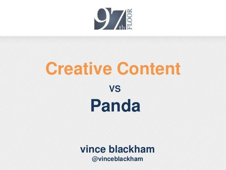 Creative Content          VS     Panda    vince blackham      @vinceblackham
