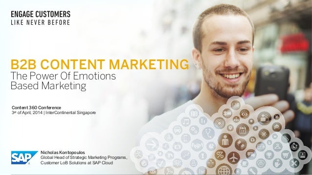 © 2012 SAP AG. All rights reserved. 1 B2B CONTENT MARKETING The Power Of Emotions Based Marketing Content 360 Conference ...