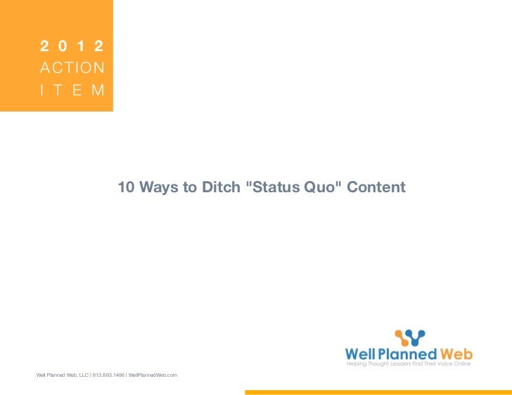 """2 0 1 2 ACTION I T E M                                10 Ways to Ditch """"Status Quo"""" ContentWell Planned Web, LLC 