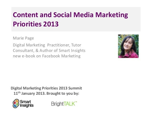 Content and Social Media Marketing Priorities 2013 Marie Page                                  <Insert Digital Marketing P...