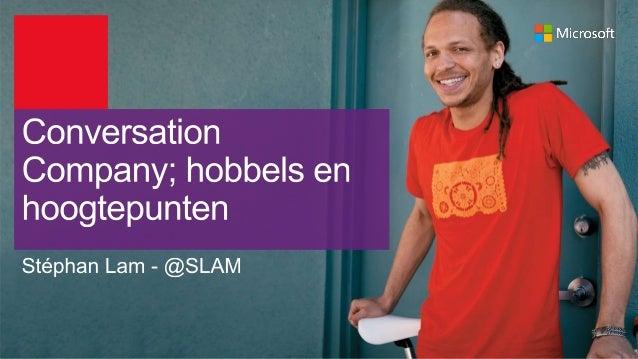 Content Club 04: Conversation Company in de praktijk - Stéphan Lam Microsoft Nederland