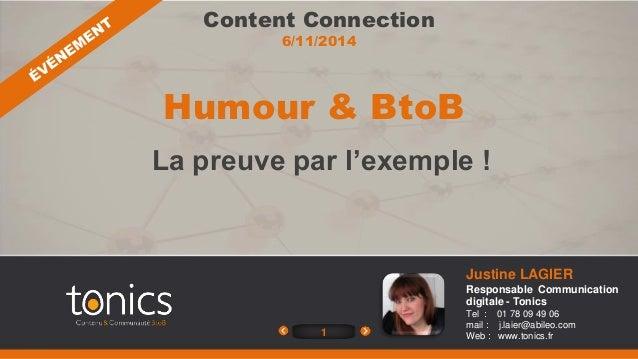 Content Connection  6/11/2014  1  Justine LAGIER  Responsable Communication  digitale - Tonics  Tel : 01 78 09 49 06  mail...