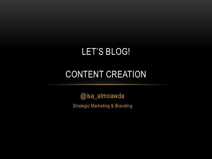 LET'S BLOG!CONTENT CREATION    @isa_almoawda Strategic Marketing & Branding