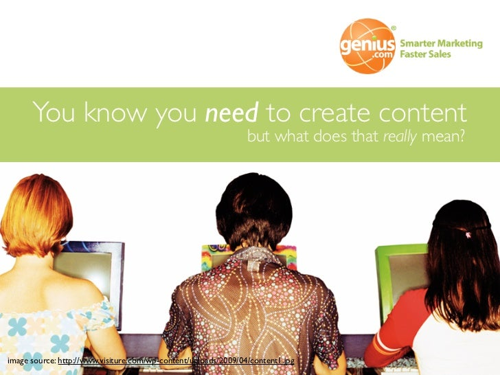You know you need to create content                                                                 but what does that rea...