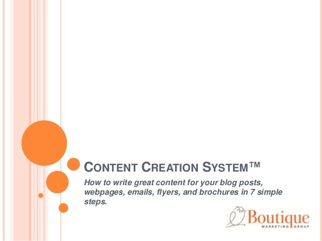 CONTENT CREATION SYSTEM™ How to write great content for your blog posts, webpages, emails, flyers, and brochures in 7 simp...