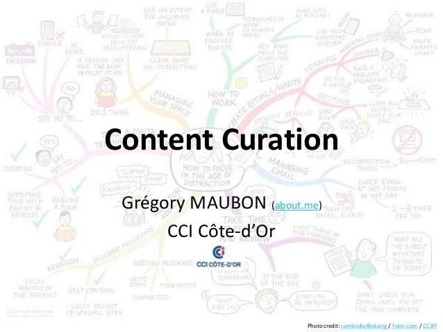Content Curation Grégory MAUBON (about.me)      CCI Côte-d'Or                        Photo credit: cambodia4kidsorg / Fote...