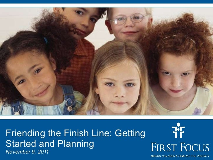 Friending the Finish Line: Getting Started and Planning November 9, 2011