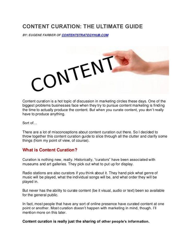 CONTENT CURATION: THE ULTIMATE GUIDEBY: EUGENE FARBER OF CONTENTSTRATEGYHUB.COMContent curation is a hot topic of discussi...