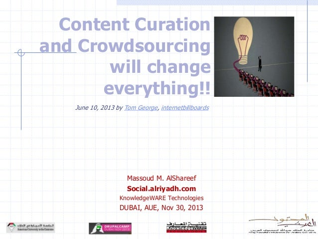 Content Curation and Crowdsourcing will change everything!! June 10, 2013 by Tom George, internetbillboards  Massoud M. Al...