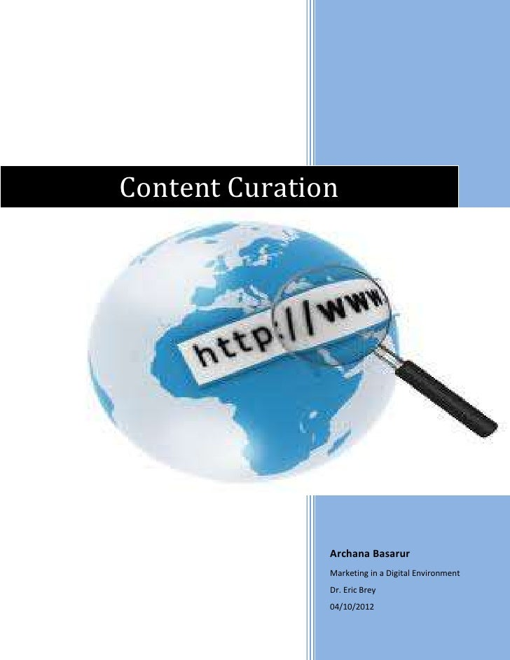 Content Curation               Archana Basarur               Marketing in a Digital Environment               Dr. Eric Bre...